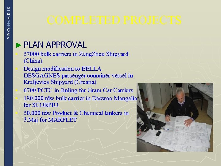 COMPLETED PROJECTS ► PLAN § § § APPROVAL 57000 bulk carriers in Zeng. Zhou