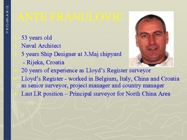 ANTE FRANULOVIC § § § 53 years old Naval Architect 5 years Ship Designer