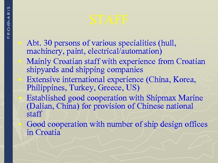 STAFF § § § Abt. 30 persons of various specialities (hull, machinery, paint, electrical/automation)