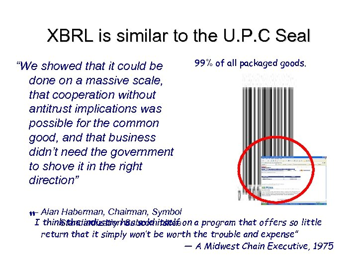 "XBRL is similar to the U. P. C Seal ""We showed that it could"