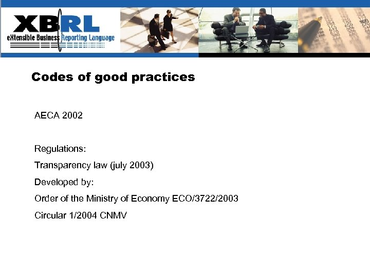 (logotipo) Codes of good practices AECA 2002 Regulations: Transparency law (july 2003) Developed by:
