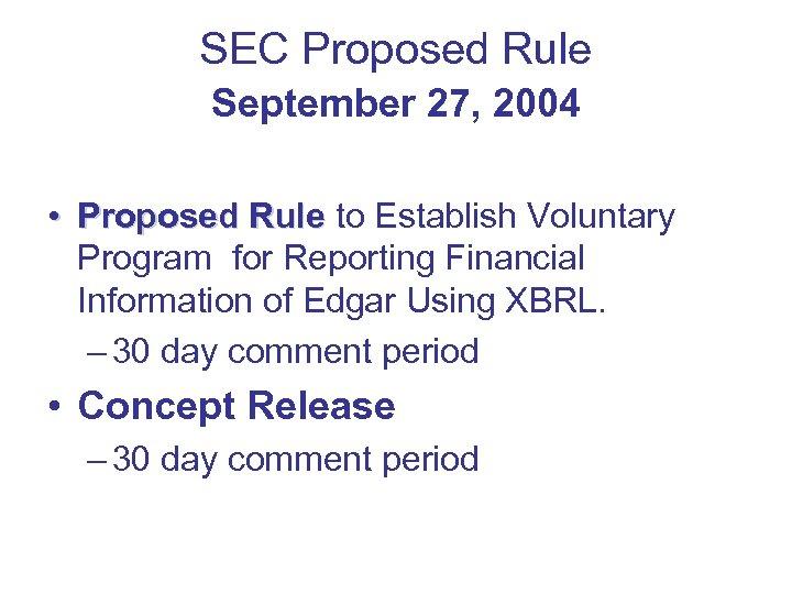 SEC Proposed Rule September 27, 2004 • Proposed Rule to Establish Voluntary Rule Program