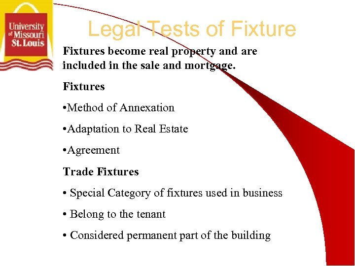 Legal Tests of Fixtures become real property and are included in the sale and