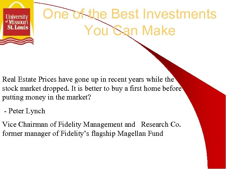 One of the Best Investments You Can Make Real Estate Prices have gone up