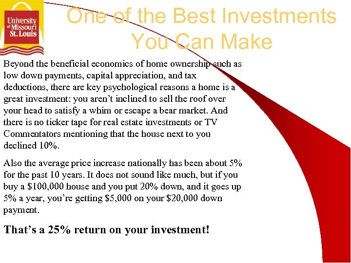 One of the Best Investments You Can Make Beyond the beneficial economics of home
