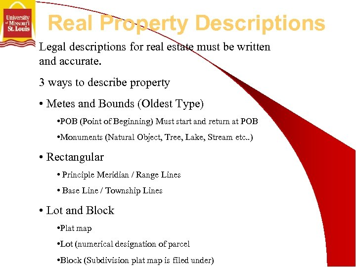 Real Property Descriptions Legal descriptions for real estate must be written and accurate. 3