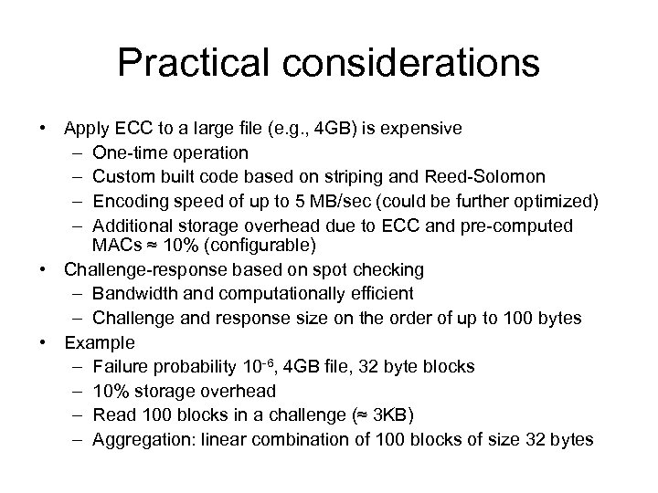 Practical considerations • Apply ECC to a large file (e. g. , 4 GB)