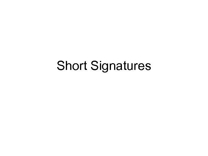 Short Signatures