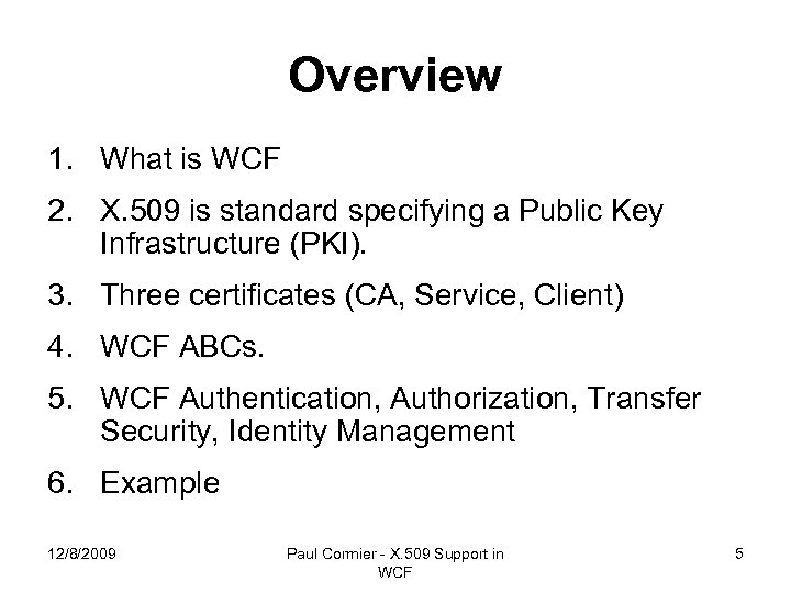 Overview 1. What is WCF 2. X. 509 is standard specifying a Public Key