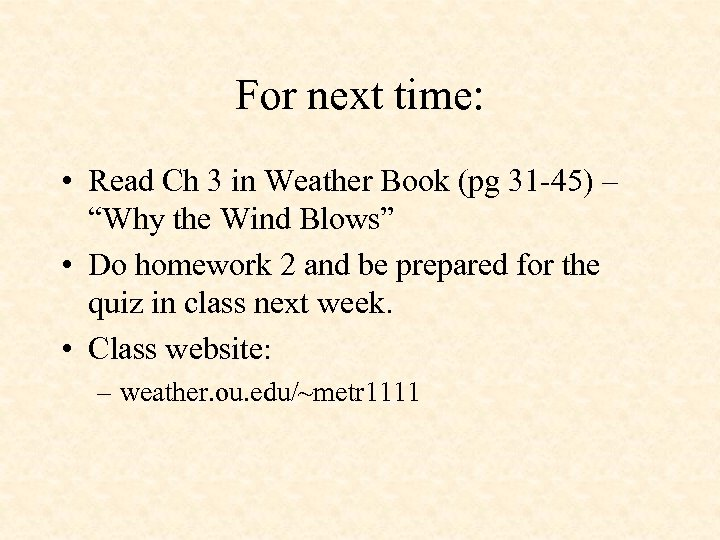 For next time: • Read Ch 3 in Weather Book (pg 31 -45) –
