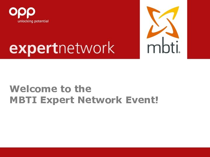 © Copyright 2013 OPP Ltd. All rights reserved. Welcome to the MBTI Expert Network