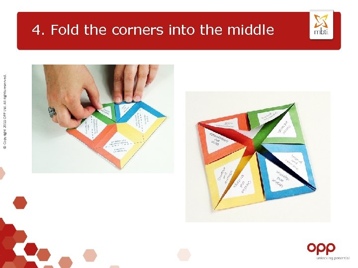 © Copyright 2013 OPP Ltd. All rights reserved. 4. Fold the corners into the
