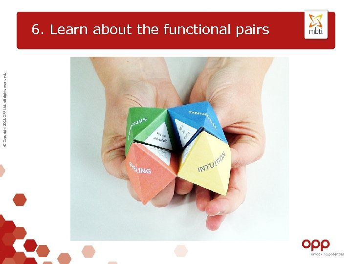 © Copyright 2013 OPP Ltd. All rights reserved. 6. Learn about the functional pairs