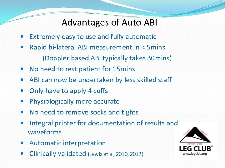 Advantages of Auto ABI • Extremely easy to use and fully automatic • Rapid