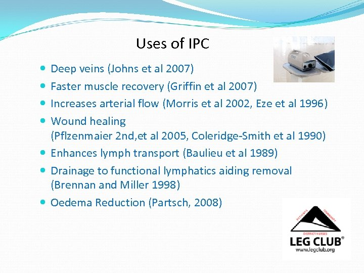Uses of IPC Deep veins (Johns et al 2007) Faster muscle recovery (Griffin et