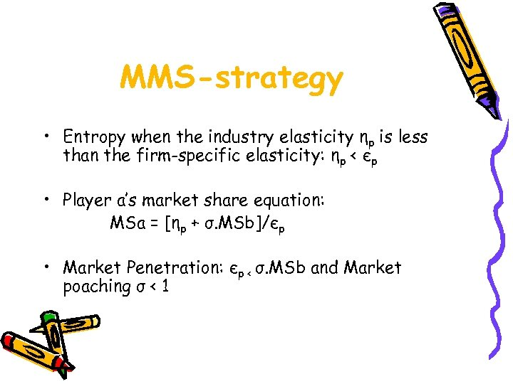 MMS-strategy • Entropy when the industry elasticity ηp is less than the firm-specific elasticity: