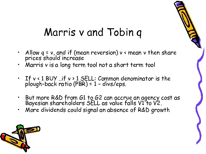 Marris v and Tobin q • Allow q = v, and if (mean reversion)