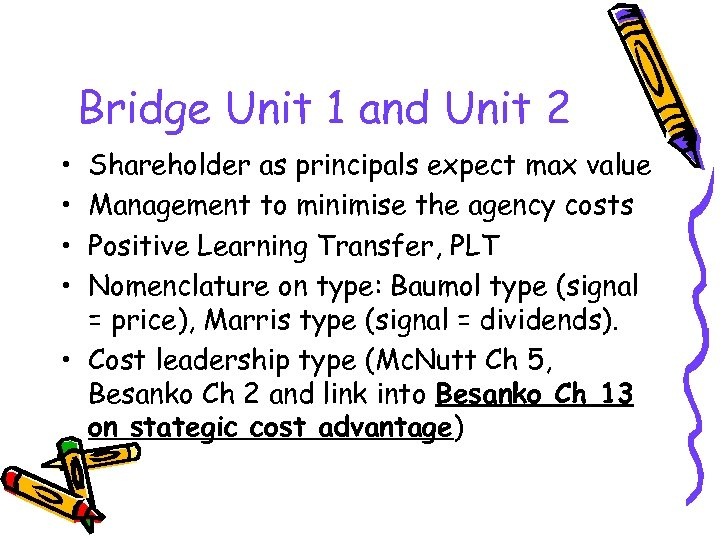 Bridge Unit 1 and Unit 2 • • Shareholder as principals expect max value