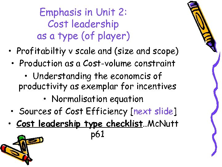Emphasis in Unit 2: Cost leadership as a type (of player) • Profitabiltiy v
