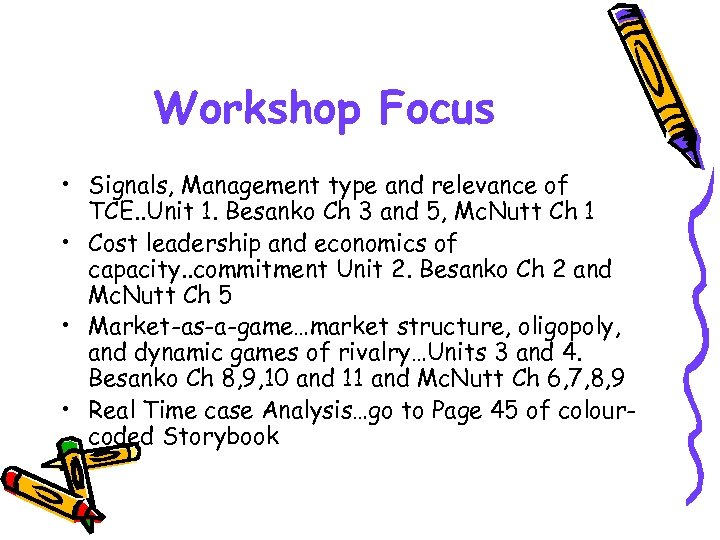 Workshop Focus • Signals, Management type and relevance of TCE. . Unit 1. Besanko
