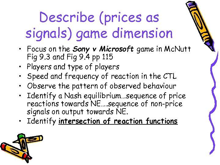 Describe (prices as signals) game dimension • Focus on the Sony v Microsoft game