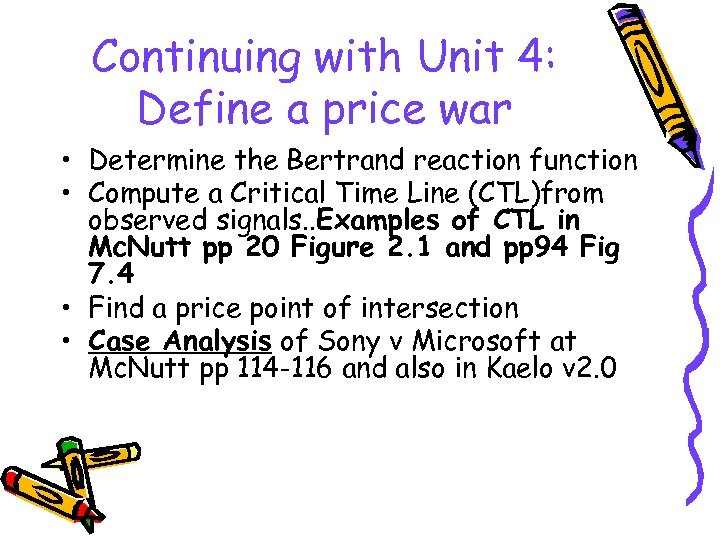 Continuing with Unit 4: Define a price war • Determine the Bertrand reaction function