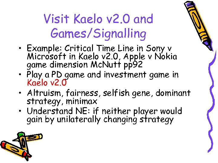 Visit Kaelo v 2. 0 and Games/Signalling • Example: Critical Time Line in Sony