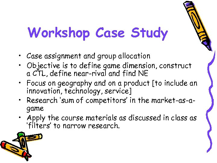 Workshop Case Study • Case assignment and group allocation • Objective is to define