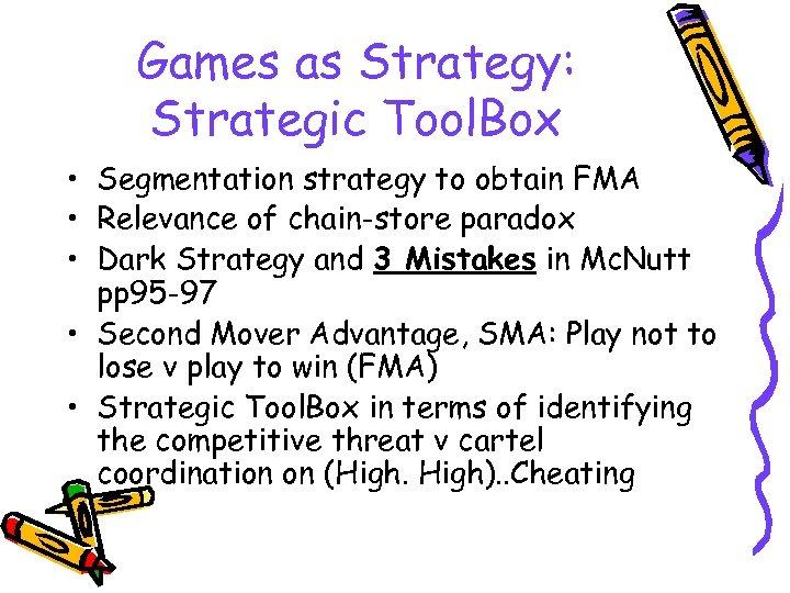 Games as Strategy: Strategic Tool. Box • Segmentation strategy to obtain FMA • Relevance