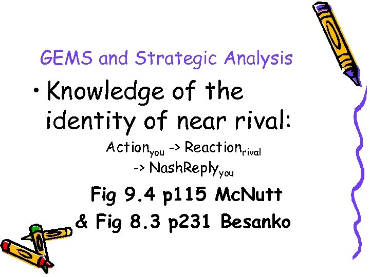 GEMS and Strategic Analysis • Knowledge of the identity of near rival: Actionyou ->