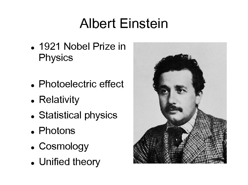 Albert Einstein 1921 Nobel Prize in Physics Photoelectric effect Relativity Statistical physics Photons Cosmology
