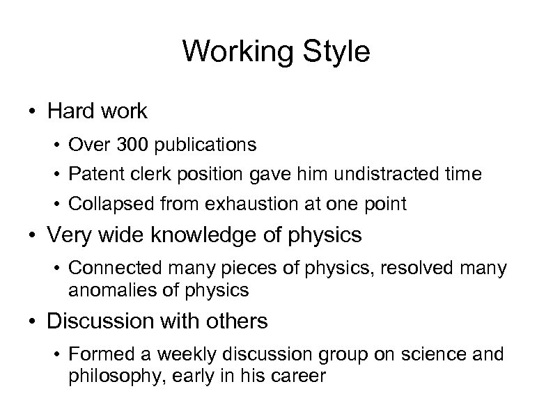 Working Style • Hard work • Over 300 publications • Patent clerk position gave