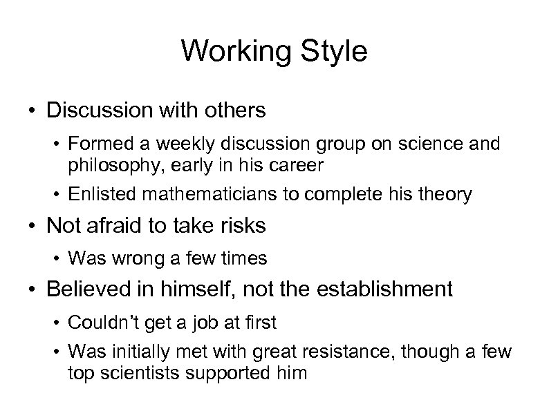 Working Style • Discussion with others • Formed a weekly discussion group on science