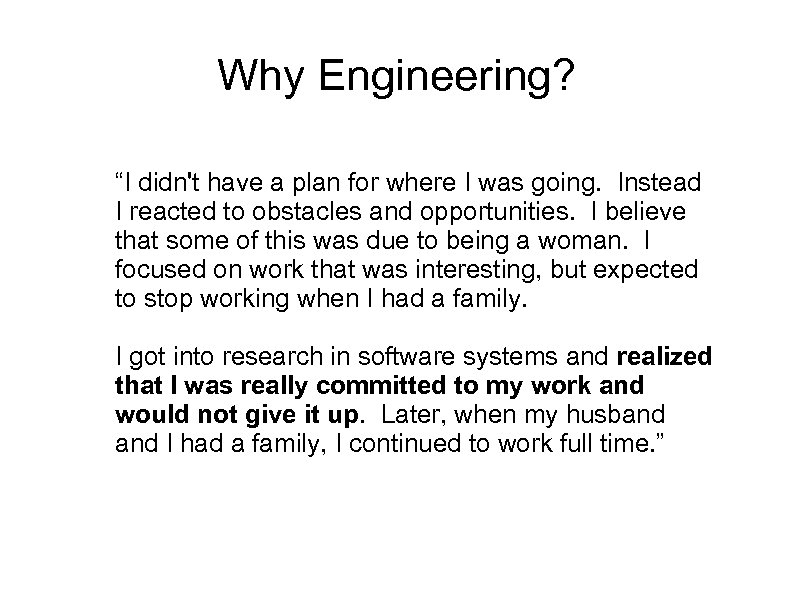"""Why Engineering? """"I didn't have a plan for where I was going. Instead I"""