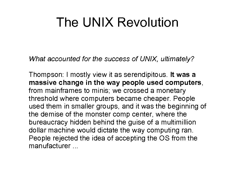 The UNIX Revolution What accounted for the success of UNIX, ultimately? Thompson: I mostly