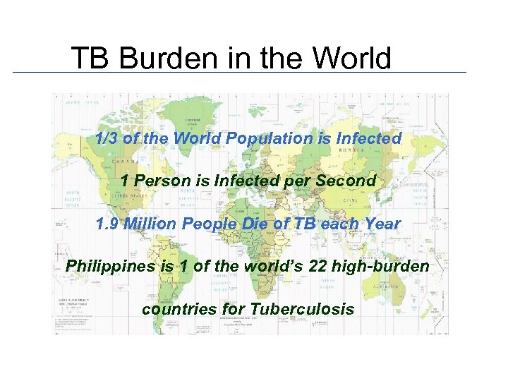 TB Burden in the World 1/3 of the World Population is Infected 1 Person