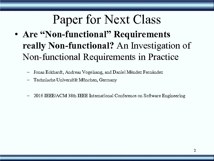 "Paper for Next Class • Are ""Non-functional"" Requirements really Non-functional? An Investigation of Non-functional"