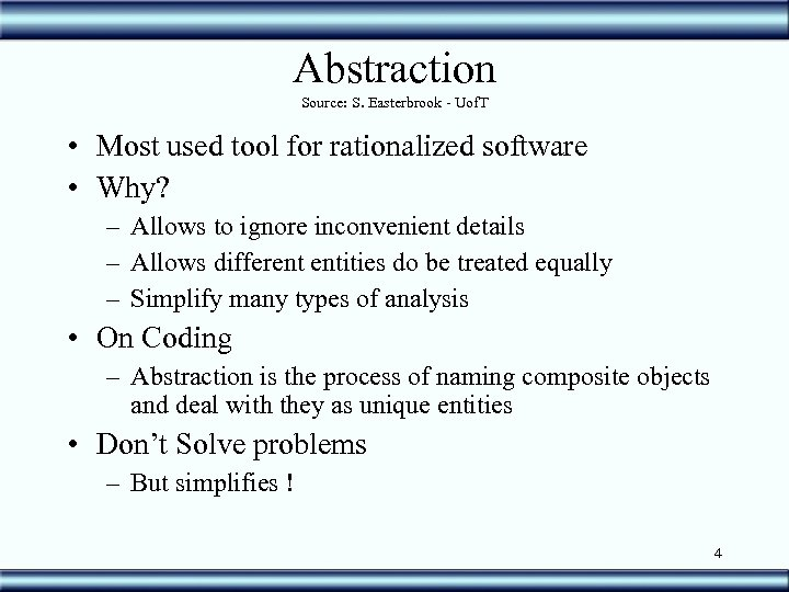 Abstraction Source: S. Easterbrook - Uof. T • Most used tool for rationalized software