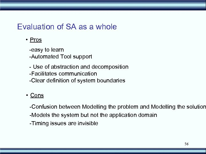 Evaluation of SA as a whole • Pros -easy to learn -Automated Tool support
