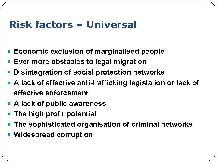 Risk factors – Universal Economic exclusion of marginalised people Ever more obstacles to legal
