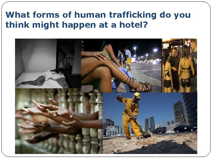 What forms of human trafficking do you think might happen at a hotel?