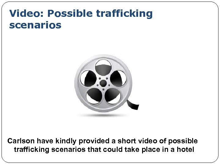 Video: Possible trafficking scenarios Carlson have kindly provided a short video of possible trafficking