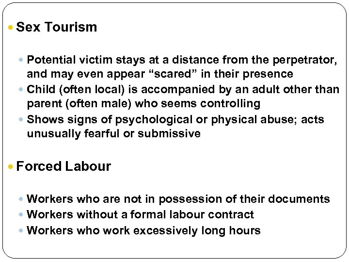 Sex Tourism Potential victim stays at a distance from the perpetrator, and may