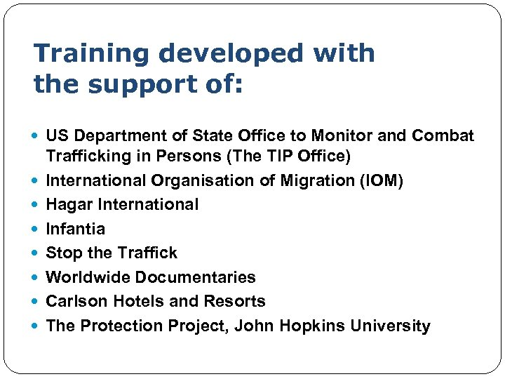 Training developed with the support of: US Department of State Office to Monitor and