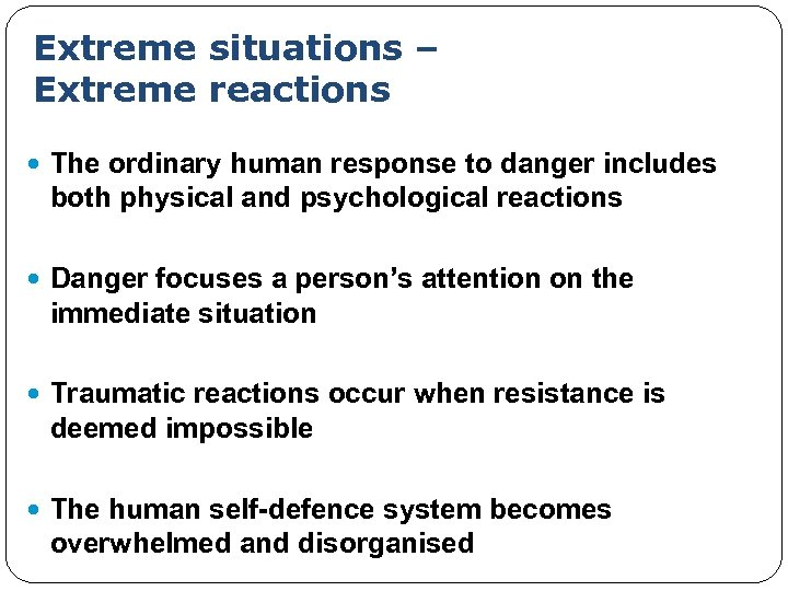 Extreme situations – Extreme reactions The ordinary human response to danger includes both physical