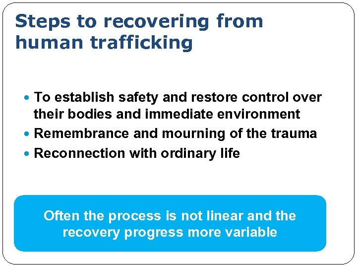 Steps to recovering from human trafficking To establish safety and restore control over their