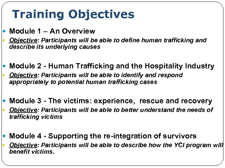 Training Objectives Module 1 – An Overview Objective: Participants will be able to define