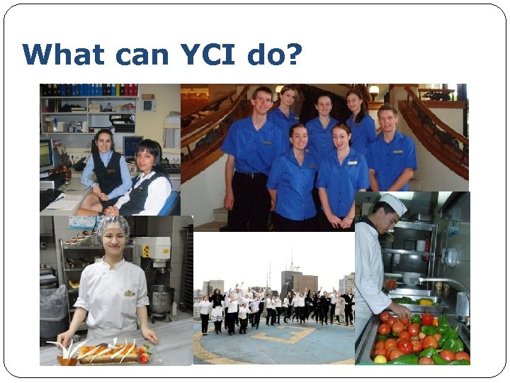 What can YCI do?