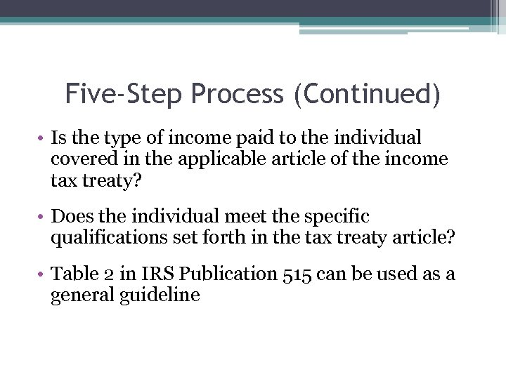 Five-Step Process (Continued) • Is the type of income paid to the individual covered