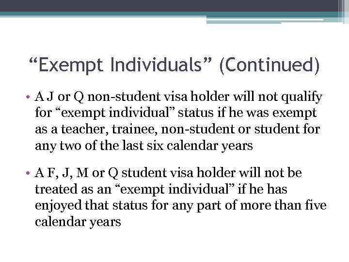 """""""Exempt Individuals"""" (Continued) • A J or Q non-student visa holder will not qualify"""